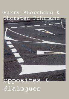 Thorsten Fuhrmann & Harry Sternberg - opposites & dialogues